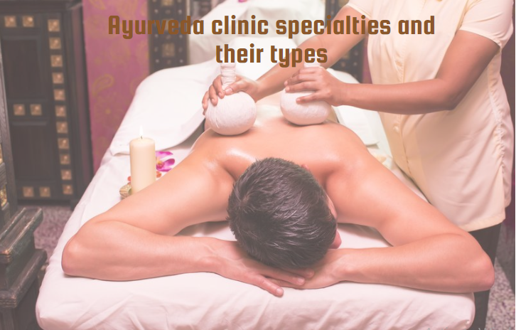 Ayurveda clinic specialties and their types