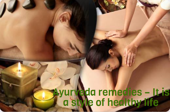Ayurveda remedies – It is a style of healthy life